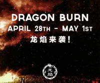 Dragon Burn 2018 on May Bank Holiday!